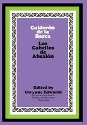 Calderón de la Barca: Los Cabellos de Absalón: The Commonwealth and International Library: Pergamon Oxford Spanish Division ebook by Edwards, Gwynne