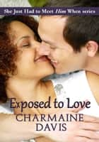 Exposed to Love ebook by Charmaine  Davis