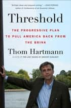 Threshold ebook door Thom Hartmann