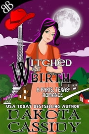 Witched At Birth ebook by Dakota Cassidy
