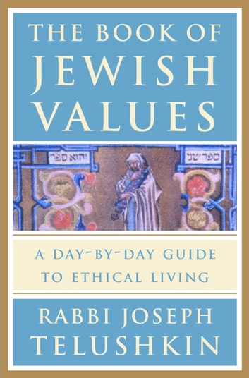 The Book of Jewish Values - A Day-by-Day Guide to Ethical Living ebook by Joseph Telushkin