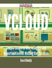 vCloud - Simple Steps to Win, Insights and Opportunities for Maxing Out Success ebook by Gerard Blokdijk