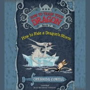 How to Train Your Dragon: How to Ride a Dragon's Storm audiobook by Cressida Cowell