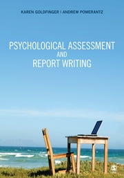 Psychological Assessment and Report Writing ebook by Karen B. Goldfinger,Dr. Andrew M. (Mark) Pomerantz