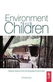 Environment and Children ebook by Christopher Day,Anita Midbjer