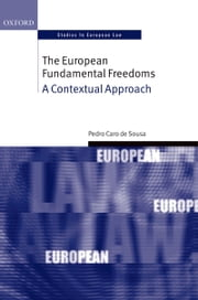 The European Fundamental Freedoms: A Contextual Approach ebook by Pedro Caro de Sousa