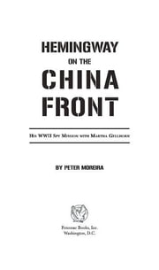 Hemingway on the China Front ebook by Peter Moreira
