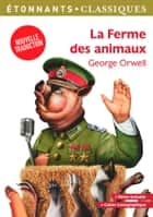 La Ferme des animaux eBook by George Orwell, Clotilde Meyer, Patrice Kleff