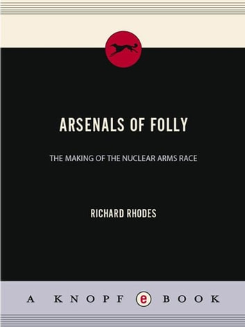 Arsenals of Folly ebook by Richard Rhodes