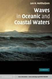 Waves in Oceanic and Coastal Waters ebook by Leo H. Holthuijsen