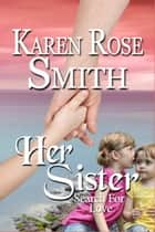 Her Sister ebook by Karen Rose Smith