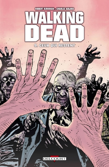 Walking Dead T09 - Ceux qui restent eBook by Robert Kirkman,Charlie Adlard