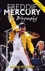 Freddie Mercury - The biography ebook by Laura Jackson