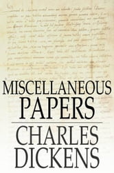 Miscellaneous Papers ebook by Charles Dickens