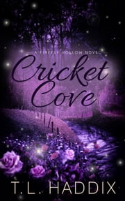 Cricket Cove - Firefly Hollow, #5 ebook by T. L. Haddix