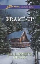Frame-Up ebook by Jill Elizabeth Nelson