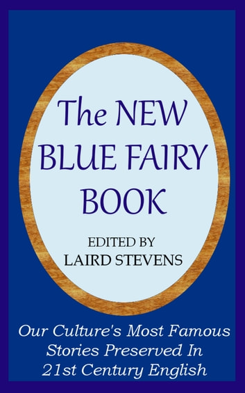 The New Blue Fairy Book ebook by Laird Stevens