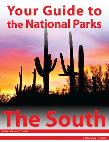 Your Guide to the National Parks of the South ebook by Michael Joseph Oswald
