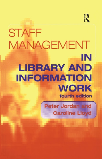 Staff management in library and information work ebook by peter staff management in library and information work ebook by peter jordancaroline lloyd fandeluxe Choice Image