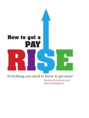 How To Get A Pay Rise ebook by M Simmins & M Norton