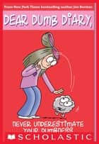 Dear Dumb Diary #7: Never Underestimate Your Dumbness ebook by Jim Benton