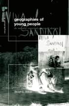 The Geographies of Young People - The Morally Contested Spaces of Identity ebook by Stuart C Aitken