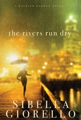 The Rivers Run Dry ebook by Sibella Giorello
