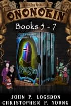 Ononokin Box Set #2 ebook by John P. Logsdon, Christopher P. Young