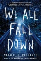 We All Fall Down ebook by Natalie D. Richards