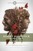 Mythago Wood ebook by Robert Holdstock