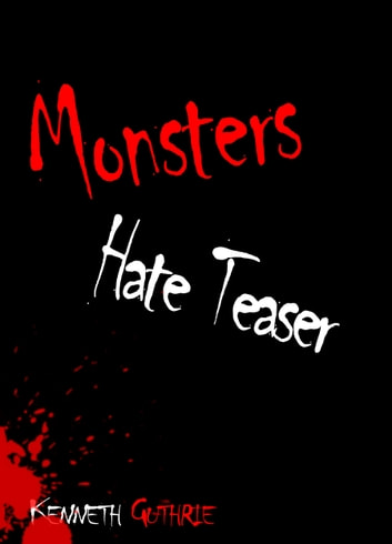 Monsters Hate Teaser ebook by Kenneth Guthrie