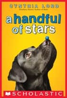 A Handful of Stars ebook by Cynthia Lord