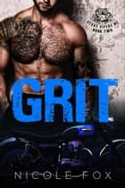 Grit (Book 2) - Vegas Vipers MC, #2 ebook by