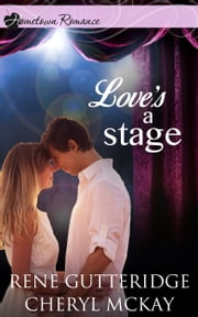 Love's a Stage ebook by Rene Gutteridge,Cheryl McKay