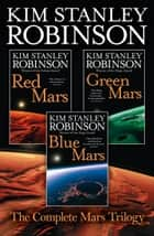 The Complete Mars Trilogy: Red Mars, Green Mars, Blue Mars ekitaplar by Kim Stanley Robinson