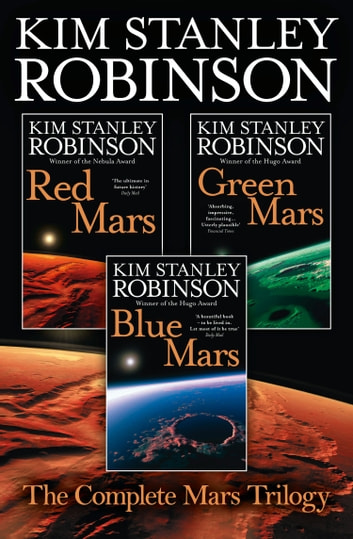 The Complete Mars Trilogy: Red Mars, Green Mars, Blue Mars eBook by Kim Stanley Robinson