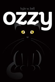 Ozzy ebook by Kyle W. Bell