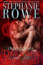 Darkness Awakened (Order of the Blade) ebook by Stephanie Rowe