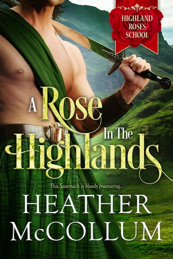 A Rose in the Highlands ebook by Heather McCollum