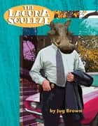 The Laguna Squeeze ebook by Jug Brown