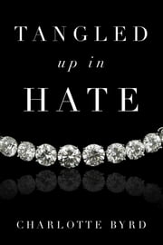 Tangled up in Hate ebook by Charlotte Byrd