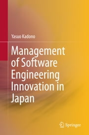 Management of Software Engineering Innovation in Japan ebook by Yasuo Kadono