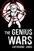 Genius Wars ebook by Catherine Jinks