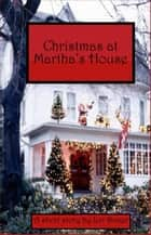 Christmas at Martha's House ebook by Ruth ONeil, Jeri Doner