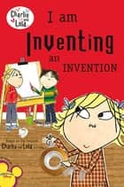 I Am Inventing an Invention eBook by Grosset & Dunlap