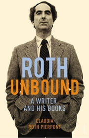 Roth Unbound ebook by Claudia Roth Pierpont