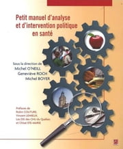 Petit manuel d'analyse et d'intervention politique en sant ebook by Kobo.Web.Store.Products.Fields.ContributorFieldViewModel