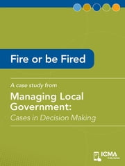 Fire or be Fired: Cases in Decision Making ebook by John  L.  Pape,James  M.  Banovetz