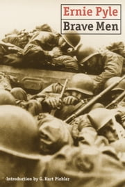 Brave Men ebook by Ernie Pyle,G. Kurt Piehler