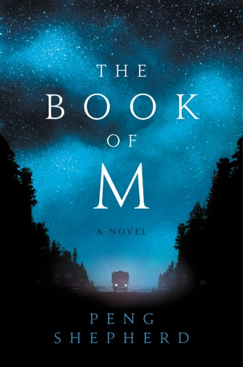 The Book of M - A Novel ebook by Peng Shepherd